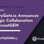 SecurityGate.io Announces Strategic Collaboration with ThreatGEN
